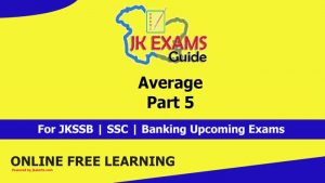 Average | Part 5 | FREE Online Classes for upcoming JKSSB Exams.