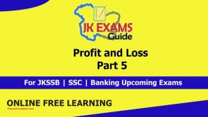 Profit and Loss | Part 5 | FREE Online Classes for upcoming JKSSB Exams