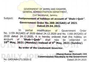 "J&K Govt postpones 'Shab-i-Qadr"" holiday from 9th to 10th May. Postponement of holidays on account of ''Shab-i-Qadr""."