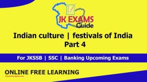 Indian culture | festivals of India | Part 4 JK Exams Guide. JKSSB Free online Classes for upcoming Govt Exams.