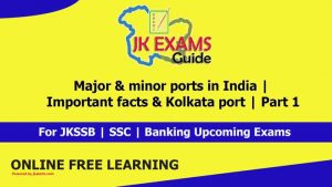 Major & minor ports in India   Important facts.