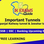 Important Tunnels Rohtang, Pir panjal , Jawahar tunnel.