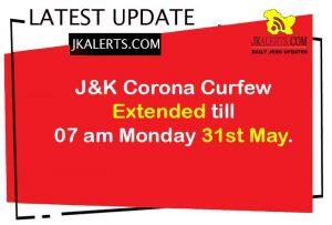 J&K Corona Curfew Extended till 31st May.