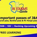 Important passes of J&K, Banihal pass , Pir Panjal pass, Burzil pass,