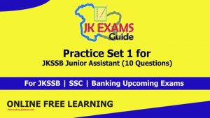 Practice Set 1 for JKSSB Junior Assistant (10 Questions).