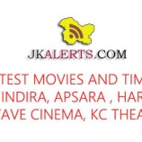 Movie timings in Jammu Wave, Apsara, Hari, Indra, KC Audi, Indira