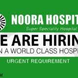 Noora Hospital hiringResident Doctors, Lab. Technician, Lab Supervisor, Receptionist