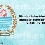District Industries Centre, Srinagar Selection list for Class – IV posts.
