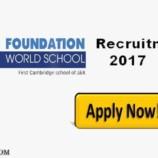 FOUNDATION WORLD SCHOOL RECRUITMENT 2017