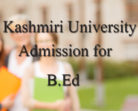 Kashmir University Application form for B.Ed Programme in Private Colleges