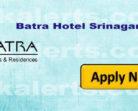 BATRA Hotels & Residences Hiring